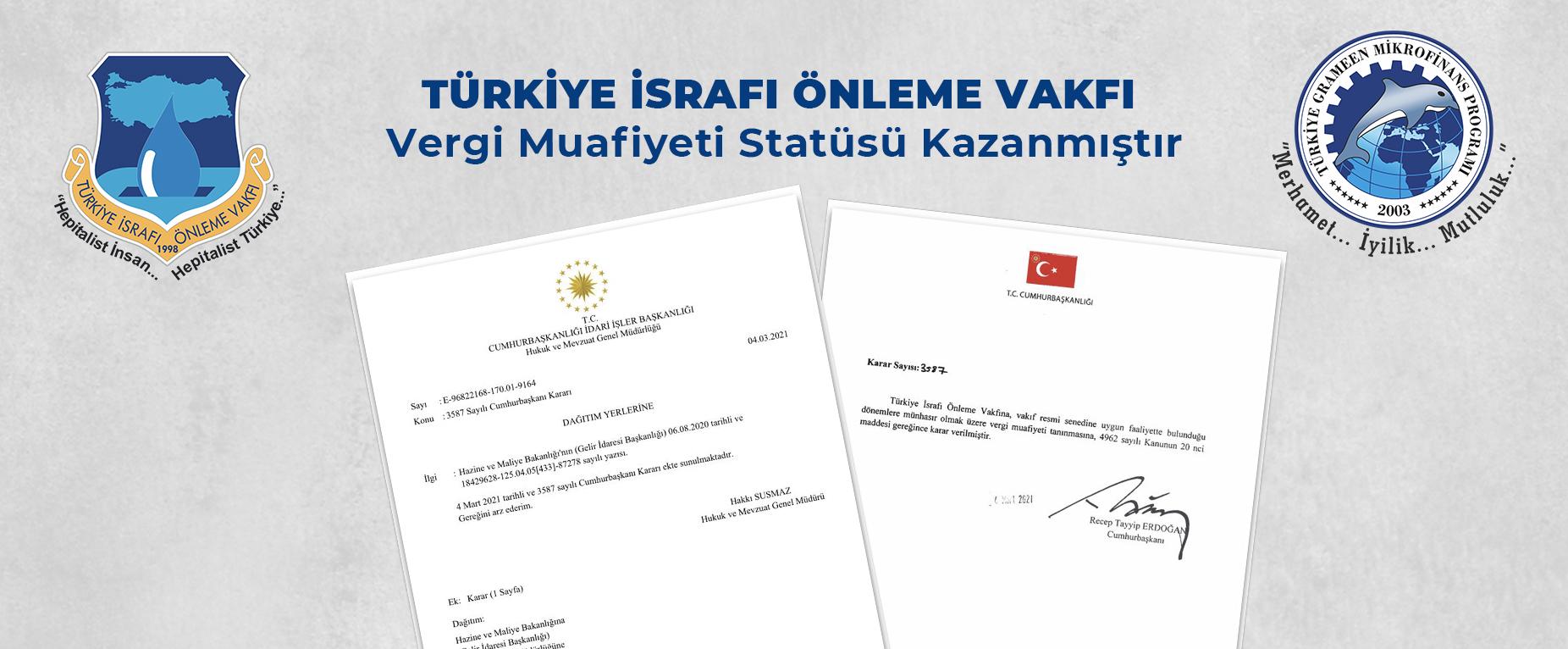 TÜRKİYE İSRAFI ÖNLEME VAKFI Vergi Muafiyeti Statüsü Kazanmıştır