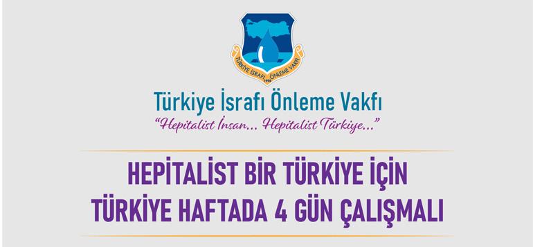 Hepitalist Bir Türkiye İçin Haftada 4 Gün Çalışılmalı